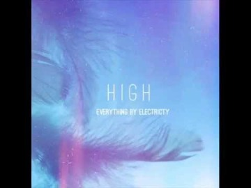 Everything by Electricity - High