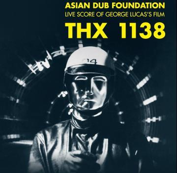 Asian Dub Foundation - THX 1138